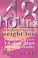 48 Hours to Kickstart Healthy Weight Loss