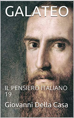 GALATEO: IL PENSIERO ITALIANO 19 (Italian Edition)