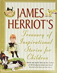 James Herriot's Treasury of Inspirational Stories for Children: Warm and Joyful Tales by the Author of All