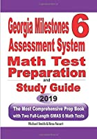 Georgia Milestones Assessment System 6: The Most Comprehensive Prep Book with Two Full-Length GMAS Math Tests
