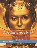 Ayesha: Large Print