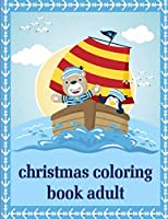 Christmas Coloring Book Adult: Beautiful and Stress Relieving Unique Design for Baby and Toddlers learning (Cute Animal Sport)