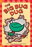 The Big Bug Dug (Scholastic Reader - Level 1)