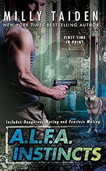 A.L.F.A. Instincts (An A.L.F.A. Novel) by [Taiden, Milly]