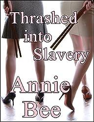 Thrashed into Slavery (English Edition)