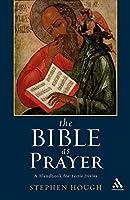 The Bible as Prayer: A Handbook for Lectio Divina