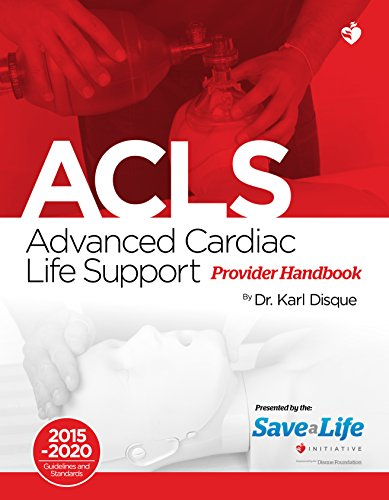 Advanced Cardiac Life Support (ACLS) Certification Course Kit - Including Practice tests - Review of BLS and detailed instruction of ACLS algorithms - ... on the NHCPS website (English Edition)
