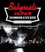 「ベイビーレイズJAPAN SUMMER LIVE 2015」(2015.09.12&09.13 at Zepp DiverCity) [Blu-ray]