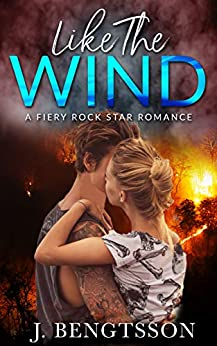 Like The Wind: A Rock Star Romantic Comedy by [Bengtsson, J.]