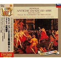 レスピーギ:リュートのための古風な舞曲とアリア、ファリャ:バレエ「三角帽子」(抜粋)