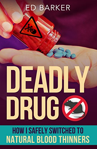 Deadly Drug: How I Safely Switched to Natural Blood Thinners (English Edition)