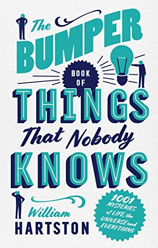 The Bumper Book of Things That Nobody Knows: 1001 Mysteries of Life, the Universe and Everything (English Edition)