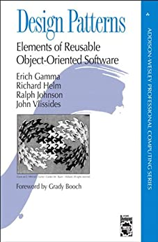 Design Patterns: Elements of Reusable Object-Oriented Software (Addison-Wesley Professional Computing Series) by [Gamma, Erich, Helm, Richard, Johnson, Ralph, Vlissides, John]
