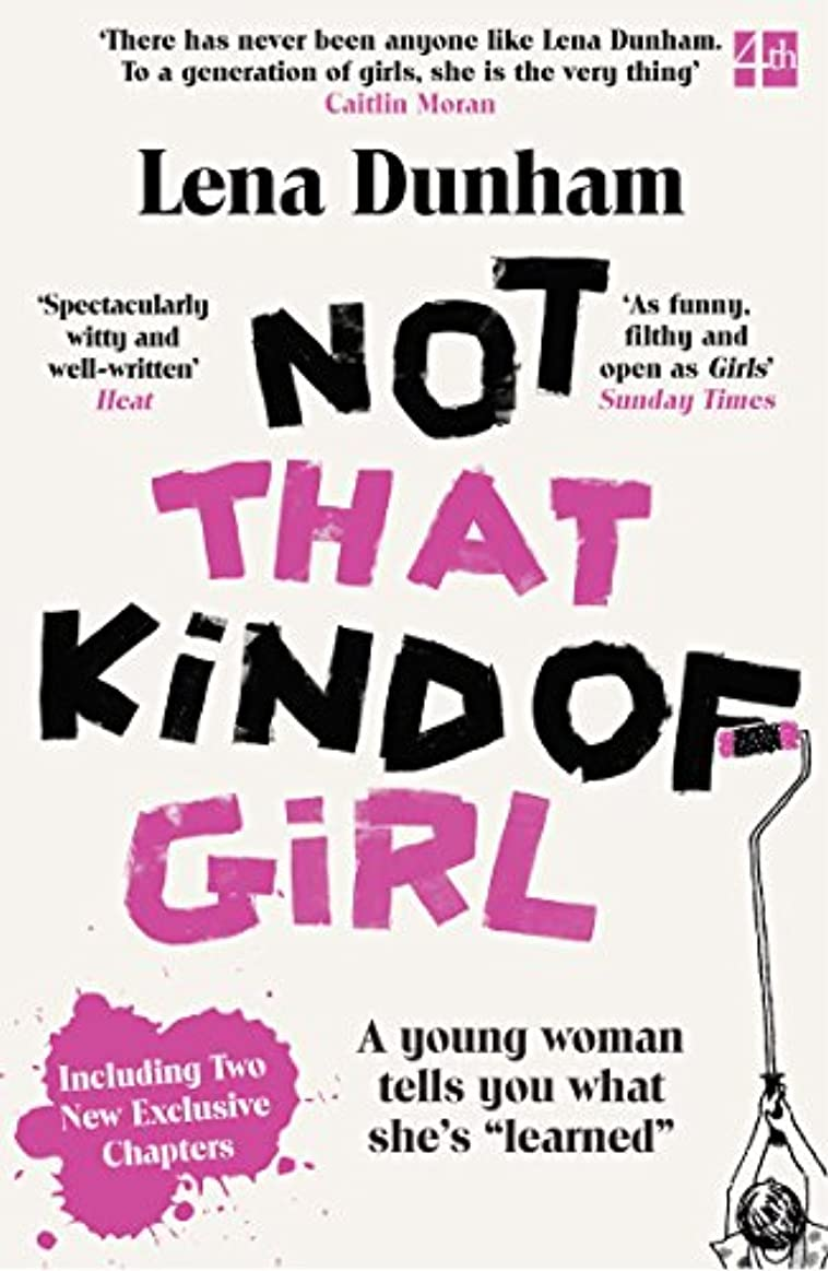Not That Kind of Girl: A Young Woman Tells You What She's  Learned  (English Edition)