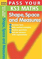 Pass Your Ks3 Maths: Shape, Space and Measures