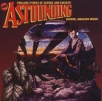 Astounding Sounds, Amazing