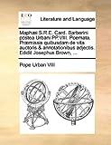 Maphaei S.R.E. Card. Barberini Postea Urbani Pp.VIII. Poemata. Praemissis Quibusdam de Vita Auctoris & Annotationibus Adjectis. Edidit Josephus Brown, ... 画像