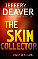 The Skin Collector (Lincoln Rhyme Thrillers)