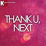 Thank U, Next (Originally Performed by Ariana Grande) (Karaoke Version)