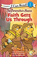 The Berenstain Bears, Faith Gets Us Through (I Can Read! / Good Deed Scouts / Living Lights) by Stan Berenstain Jan Berenstain Mike Berenstain(2012-08-25)