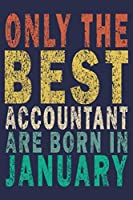 Only The Best Accountant Are Born In January: Funny Vintage Accountant Gift Journal