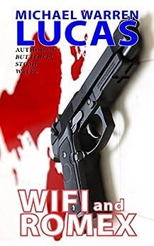 Wifi and Romex by [Lucas, Michael Warren]