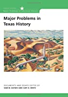 Major Problems in Texas History: Documents and Essays (Major Problems in American History Series)