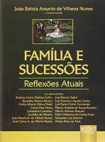 Família e Sucessões. Reflexões Atuais