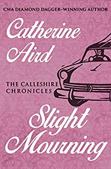 Slight Mourning (The Calleshire Chronicles Book 6) by [Aird, Catherine]