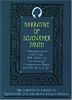 Narrative of Sojourner Truth: A Bondswoman of Olden Time with a History of Her Labors and Correspondence Drawn from Her Book of Life (The Schomburg ... of Nineteenth-Century Black Women Writers)【洋書】 [並行輸入品]
