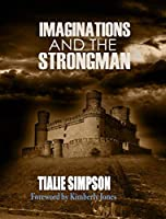 Imaginations and the Strongman
