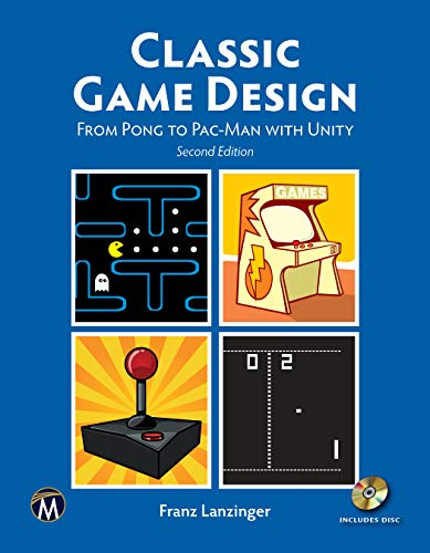 Download Classic Game Design: From Pong to Pac-man With Unity 1683923855
