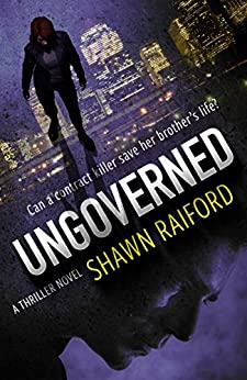 Ungoverned: A Thriller and Suspense Novel (Ungoverned Series Book 1) by [Raiford, Shawn]