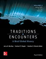 Traditions & Encounters: A Brief Global History: 1500 to the Present