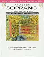 Arias for Soprano Complete: With Diction Coach and Accompaniment CDs (G. Schirmer Opera Anthology)