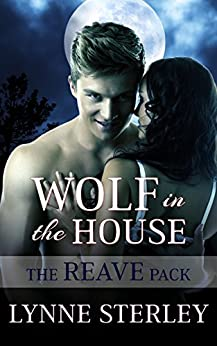Wolf in the House (The Reave Pack Book 2) by [Sterley, Lynne]