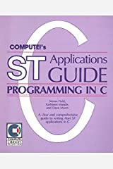 Compute!'s ST Applications Guide: Programming in C. Paperback