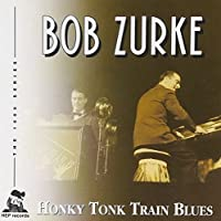 Honky Tonk Train Blues by Bob Zurke (2013-05-03)
