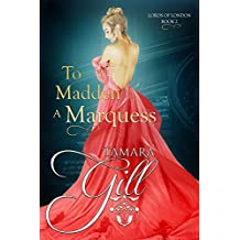 To Madden a Marquess (Lords of London Book 2)