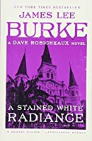 A Stained White Radiance: A Dave Robicheaux Novel