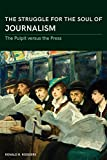 The Struggle for the Soul of Journalism: The Pulpit Versus the Press 1833-1923 (Journalism in Perspective)