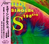 ミディ・シングルス2 1985年~86年