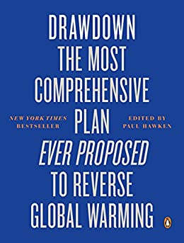 Drawdown: The Most Comprehensive Plan Ever Proposed to Reverse Global Warming by [Hawken, Paul]