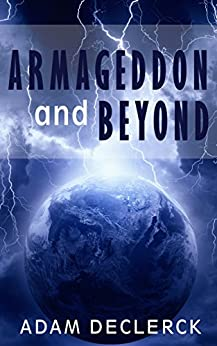 Armageddon and Beyond by [Declerck, Adam]