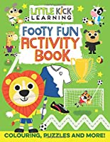 Footy Fun Activity Book: For 3-7 year olds