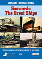 Seawards the Great Ships [DVD]