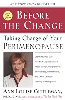 Before The Change: Taking Charge of Your Premenopause by [Gittleman, Ann Louise]
