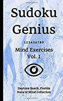 Sudoku Genius Mind Exercises Volume 1: Daytona Beach, Florida State of Mind Collection