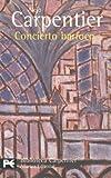 Concierto barroco / Baroque Concert (El Libro De Bolsillo. Biblioteca De Autor. Alejo Carpentier, 0193)