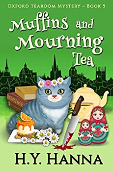 Muffins and Mourning Tea (Oxford Tearoom Mysteries ~ Book 5) by [Hanna, H.Y.]